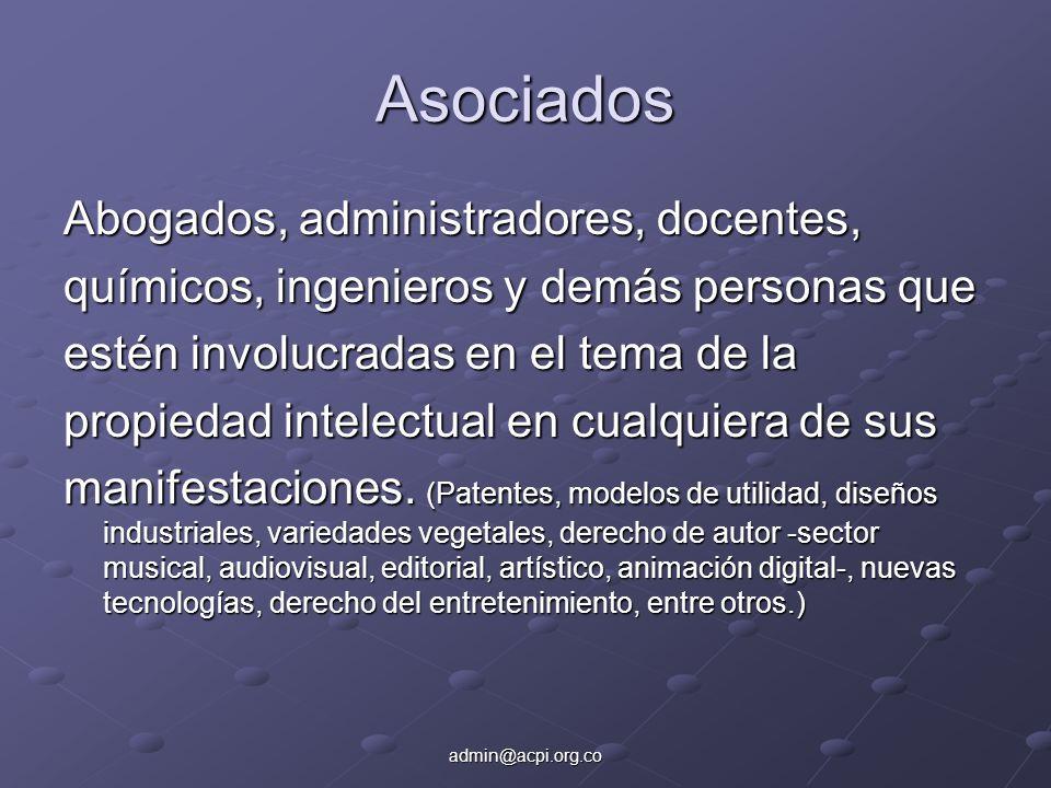 admin@acpi.org.co Asociados Abogados, administradores, docentes, químicos, ingenieros y demás personas que estén involucradas en el tema de la propied