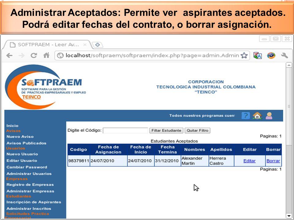 Administrar Aceptados: Permite ver aspirantes aceptados. Podrá editar fechas del contrato, o borrar asignación.