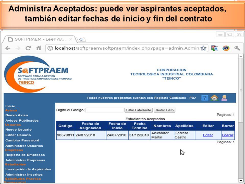 Administra Aceptados: puede ver aspirantes aceptados, también editar fechas de inicio y fin del contrato