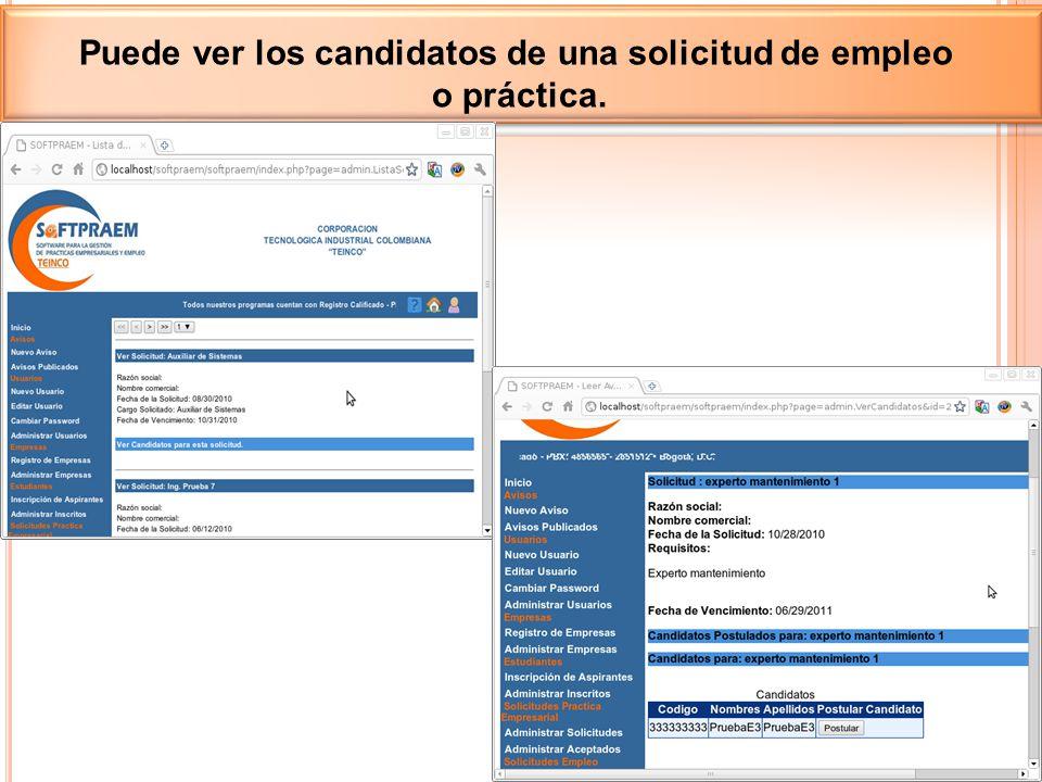 Puede ver los candidatos de una solicitud de empleo o práctica.