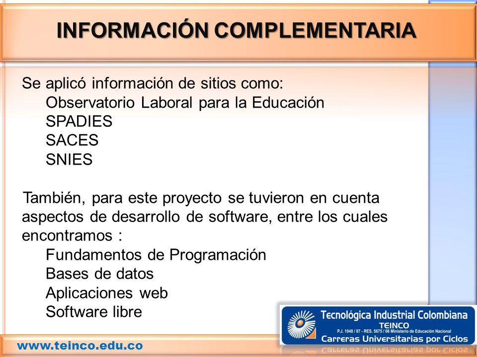 MARCO TEORICO Se aplicó información de sitios como: Observatorio Laboral para la Educación SPADIES SACES SNIES También, para este proyecto se tuvieron