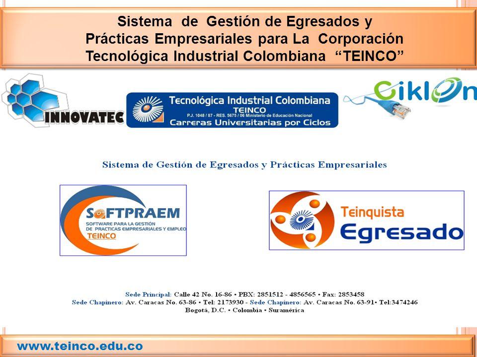 Sistema de Gestión de Egresados y Prácticas Empresariales para La Corporación Tecnológica Industrial Colombiana TEINCO