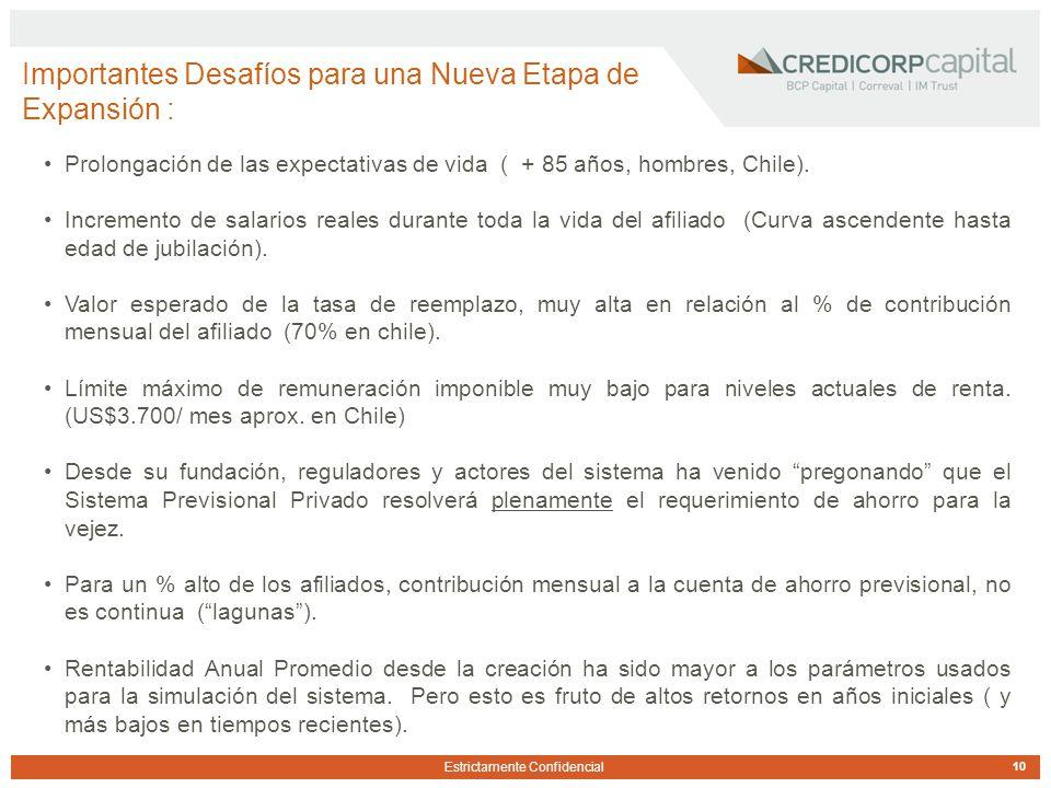 Estrictamente Confidencial Importantes Desafíos para una Nueva Etapa de Expansión : 10 Prolongación de las expectativas de vida ( + 85 años, hombres, Chile).