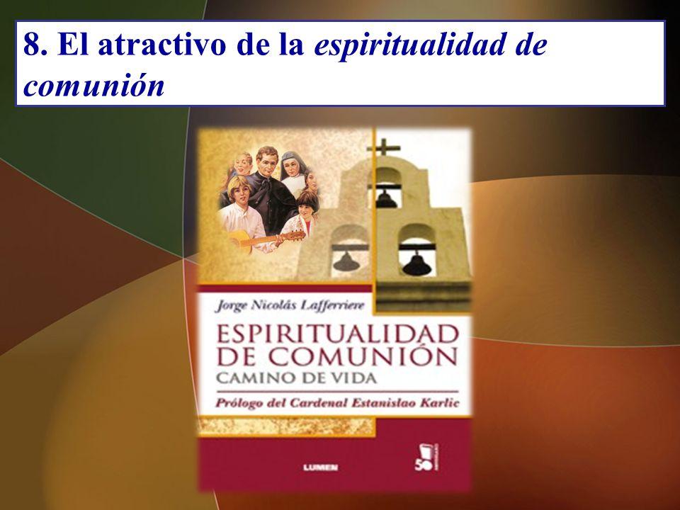 8. El atractivo de la espiritualidad de comunión