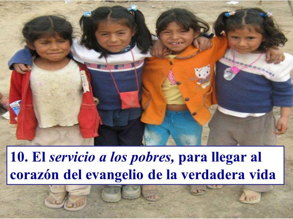 10. El servicio a los pobres, para llegar al corazón del evangelio de la verdadera vida