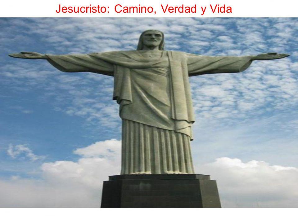 Jesucristo Camino, Verdad y Vida Jesucristo: Camino, Verdad y Vida