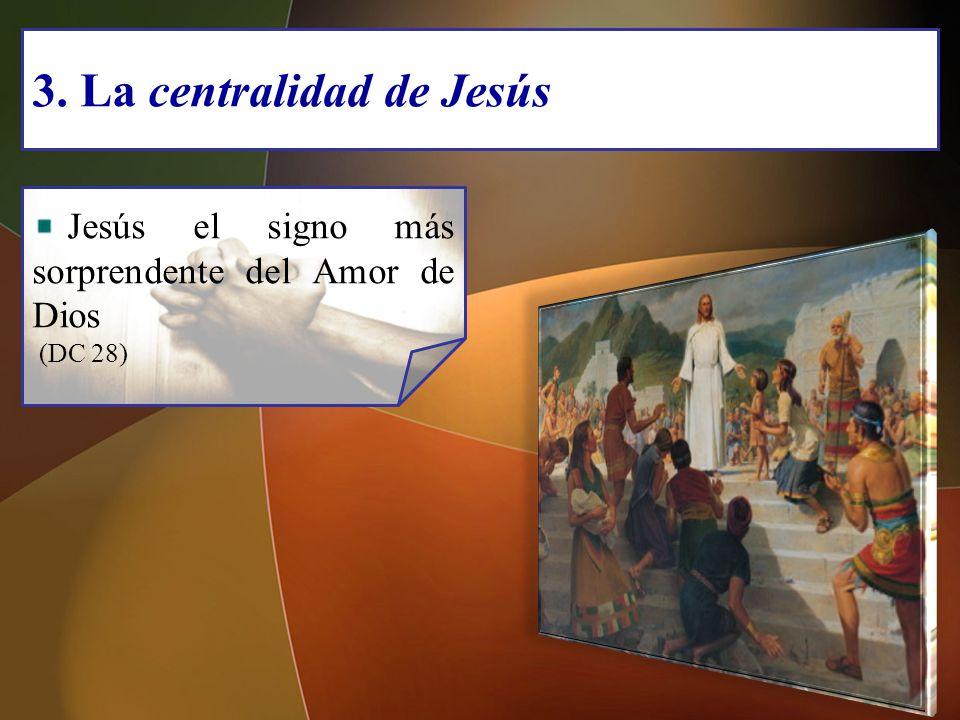 Jesús el signo más sorprendente del Amor de Dios (DC 28) 3. La centralidad de Jesús