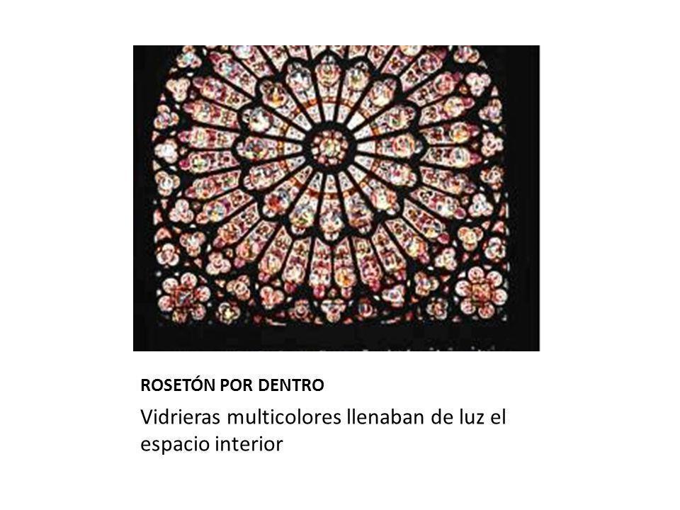 ROSETÓN POR DENTRO Vidrieras multicolores llenaban de luz el espacio interior