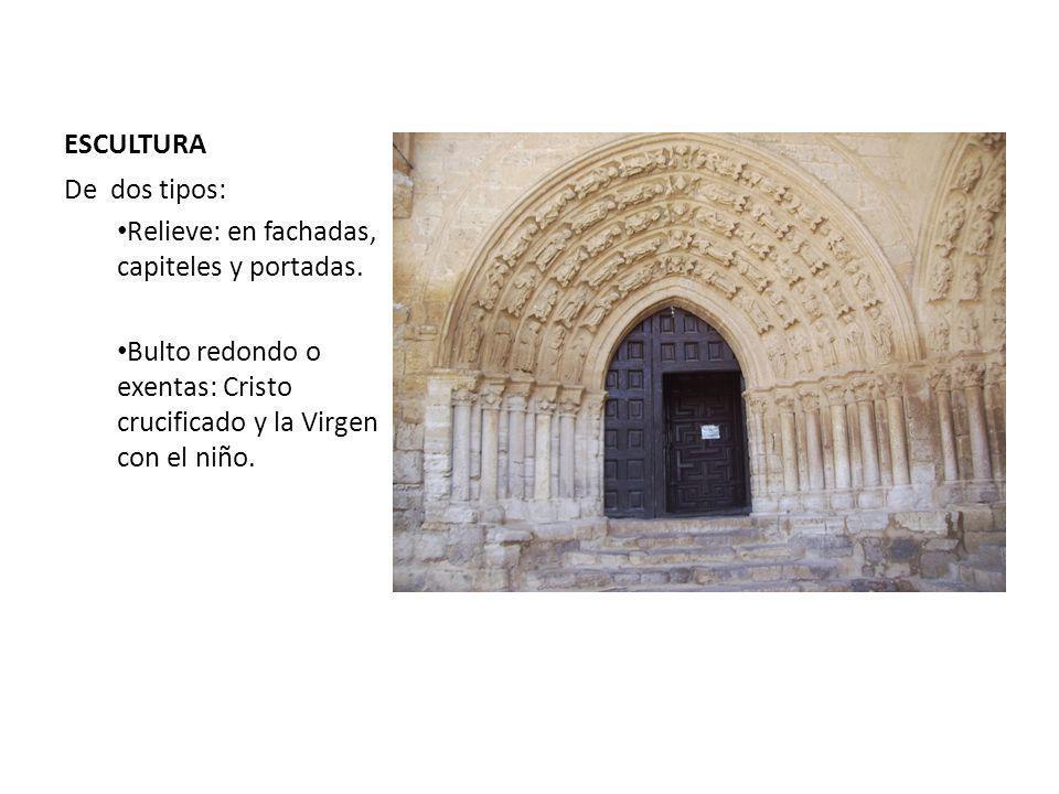 ESCULTURA De dos tipos: Relieve: en fachadas, capiteles y portadas.