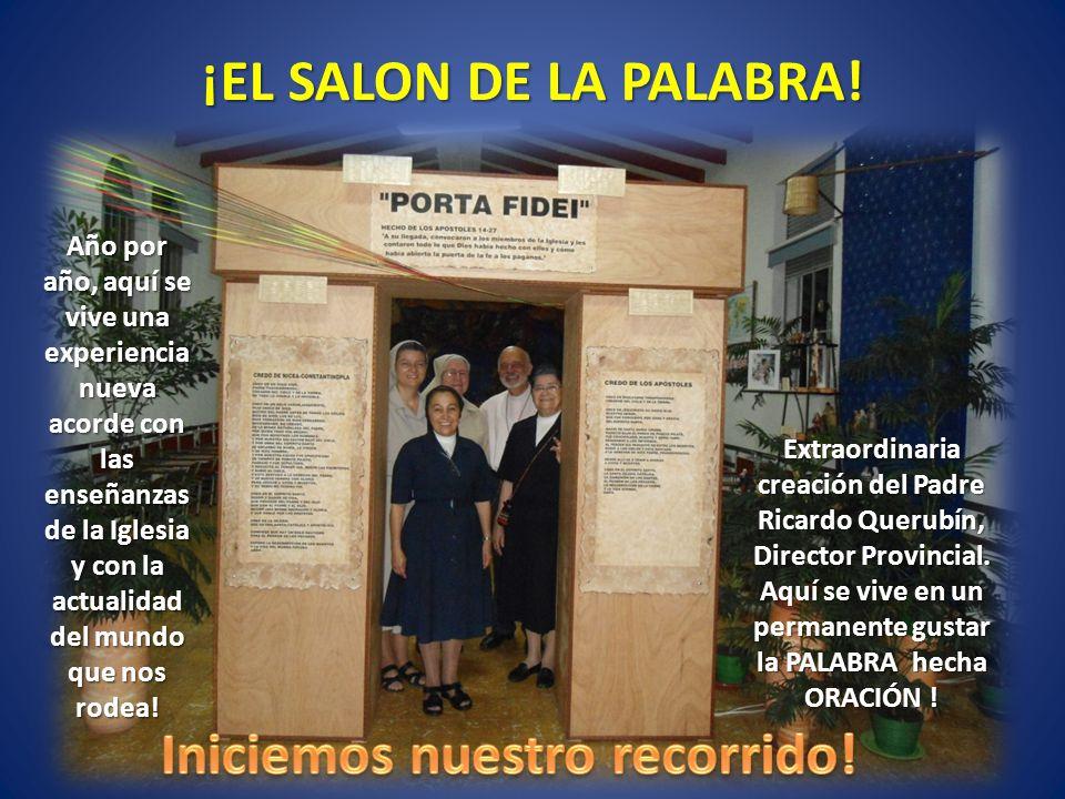 ¡EL SALON DE LA PALABRA! Extraordinaria creación del Padre Ricardo Querubín, Director Provincial. Aquí se vive en un permanente gustar la PALABRA hech