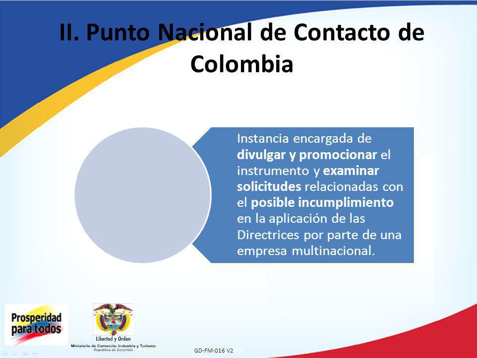 II. Punto Nacional de Contacto de Colombia GD-FM-016 V2 Instancia encargada de divulgar y promocionar el instrumento y examinar solicitudes relacionad