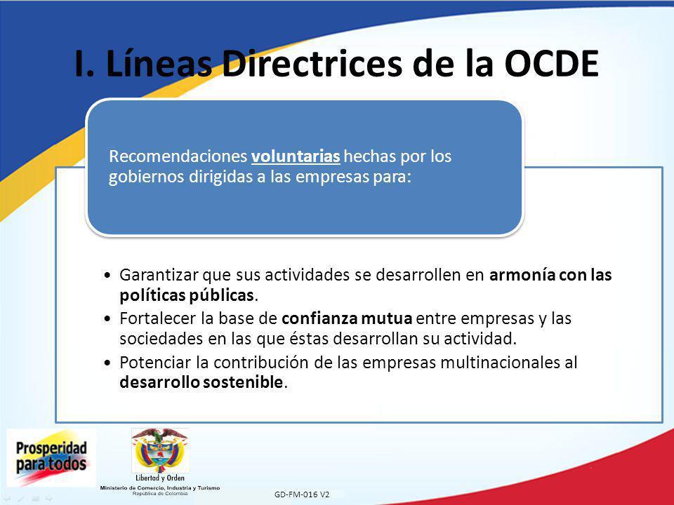 Colombia y las Directrices de la OCDE GD-FM-016 V2 Las Directrices hacen parte de la Declaración de Inversión Extranjera y Empresas Multinacionales de la OCDE, la cual fue adoptada por Colombia el ocho (8) de diciembre de 2011.