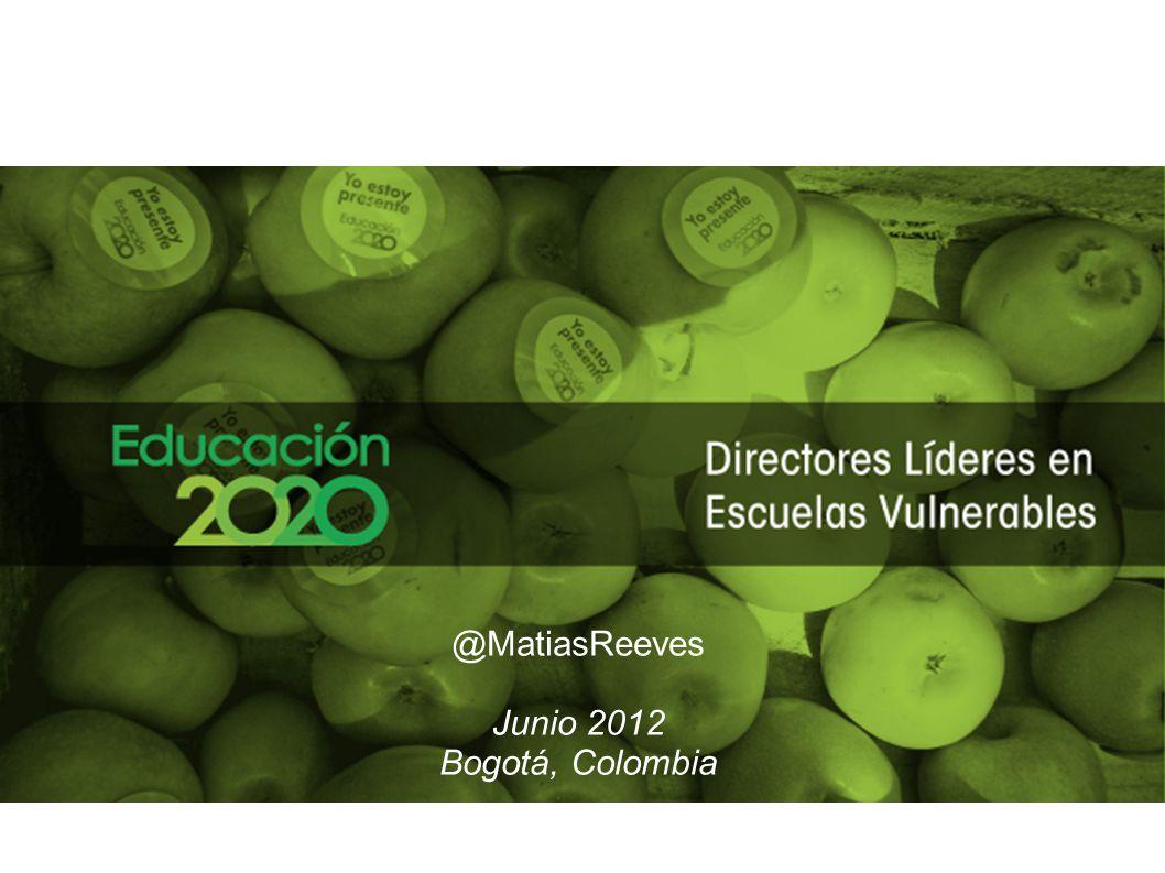 Proyecto Directores Líderes en Escuelas Vulnerables @MatiasReeves Junio 2012 Bogotá, Colombia