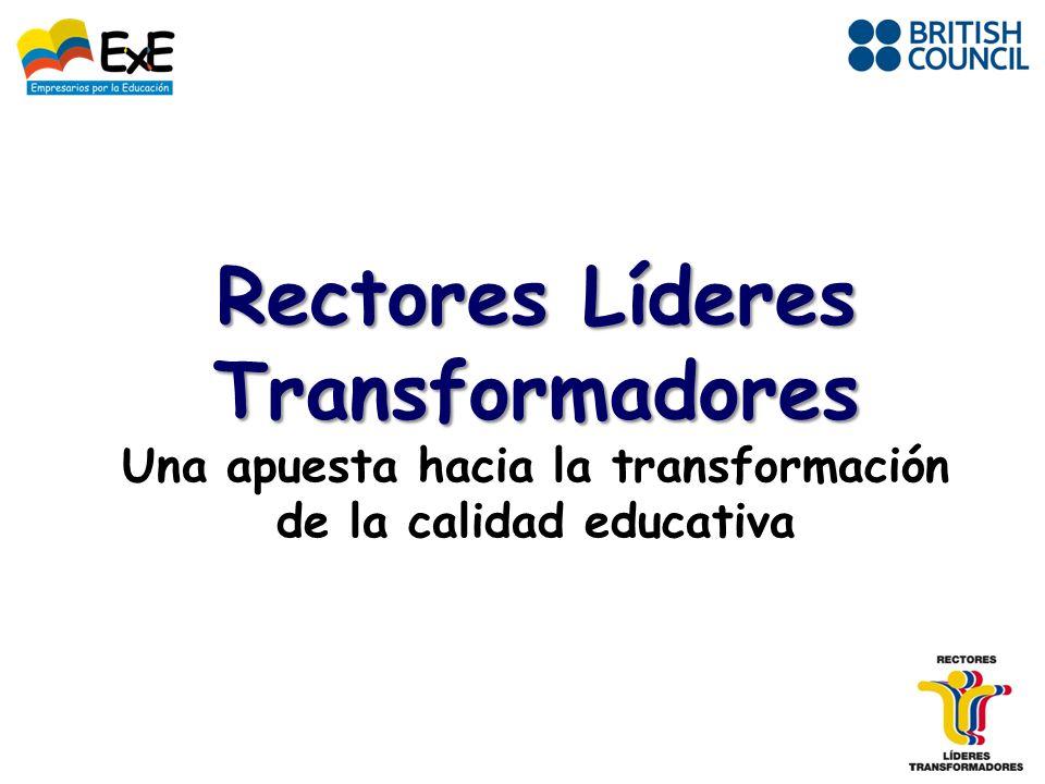 Rectores Líderes Transformadores Rectores Líderes Transformadores Una apuesta hacia la transformación de la calidad educativa