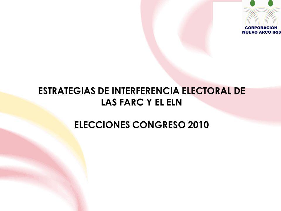ESTRATEGIAS DE INTERFERENCIA ELECTORAL DE LAS FARC Y EL ELN ELECCIONES CONGRESO 2010