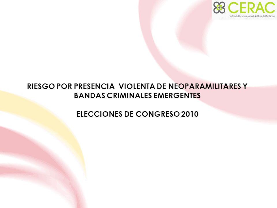 RIESGO POR PRESENCIA VIOLENTA DE NEOPARAMILITARES Y BANDAS CRIMINALES EMERGENTES ELECCIONES DE CONGRESO 2010