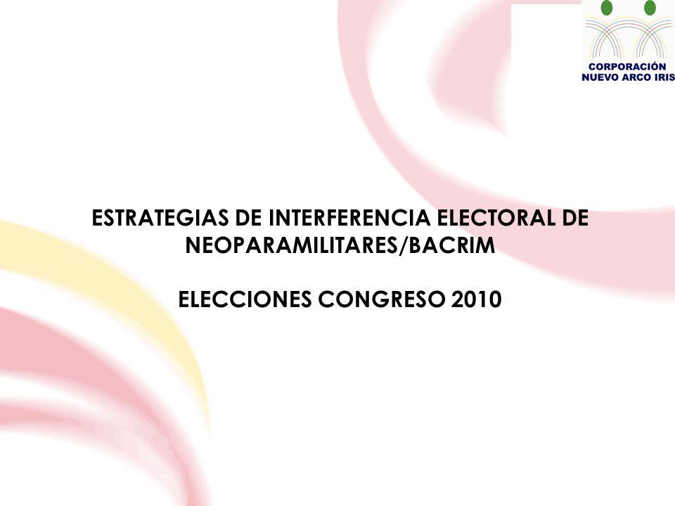 ESTRATEGIAS DE INTERFERENCIA ELECTORAL DE NEOPARAMILITARES/BACRIM ELECCIONES CONGRESO 2010