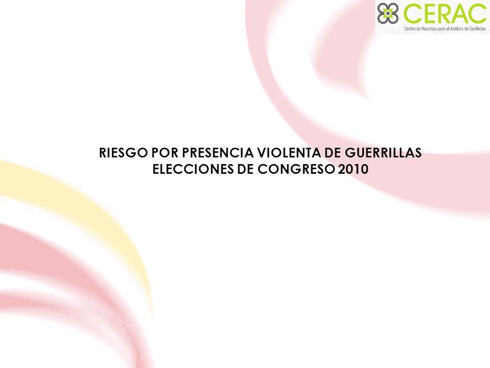 RIESGO POR PRESENCIA VIOLENTA DE GUERRILLAS ELECCIONES DE CONGRESO 2010