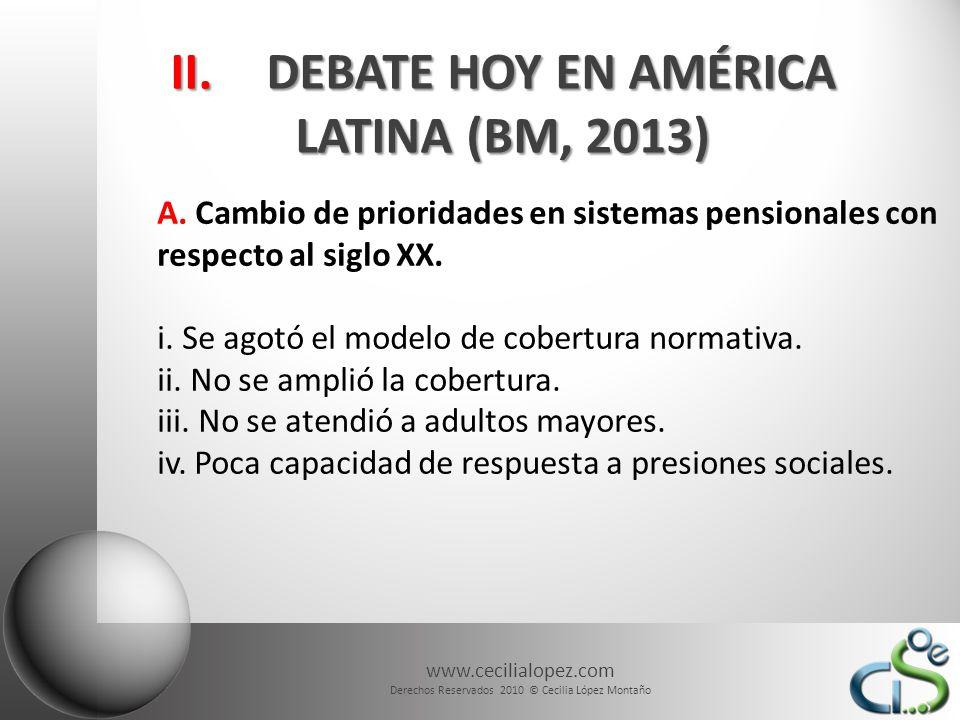www.cecilialopez.com Derechos Reservados 2010 © Cecilia López Montaño II.DEBATE HOY EN AMÉRICA LATINA (BM, 2013) B.