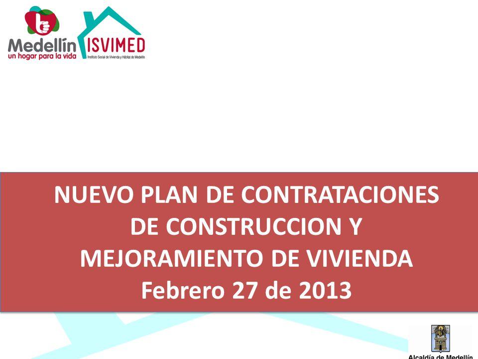 NUEVO PLAN DE CONTRATACIONES DE CONSTRUCCION Y MEJORAMIENTO DE VIVIENDA Febrero 27 de 2013