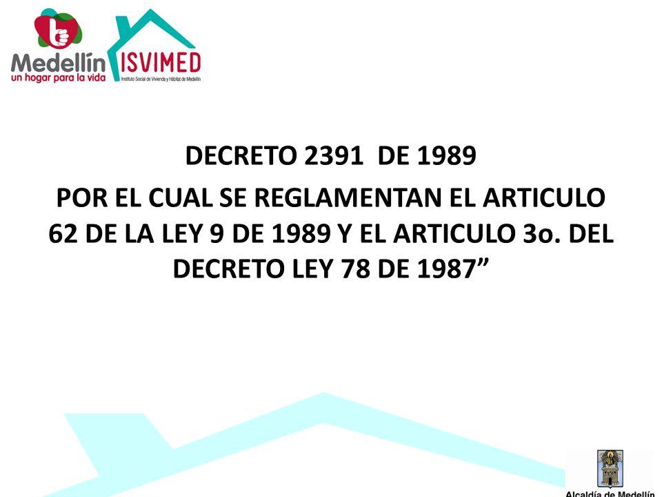 DECRETO 2391 DE 1989 POR EL CUAL SE REGLAMENTAN EL ARTICULO 62 DE LA LEY 9 DE 1989 Y EL ARTICULO 3o.
