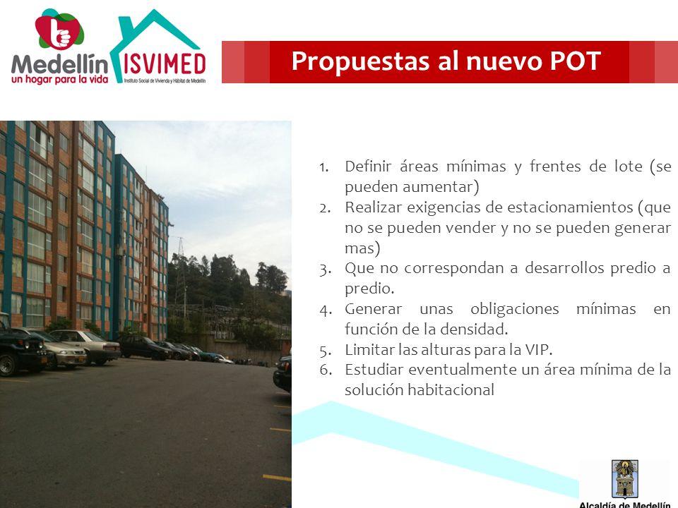 1.Definir áreas mínimas y frentes de lote (se pueden aumentar) 2.Realizar exigencias de estacionamientos (que no se pueden vender y no se pueden generar mas) 3.Que no correspondan a desarrollos predio a predio.