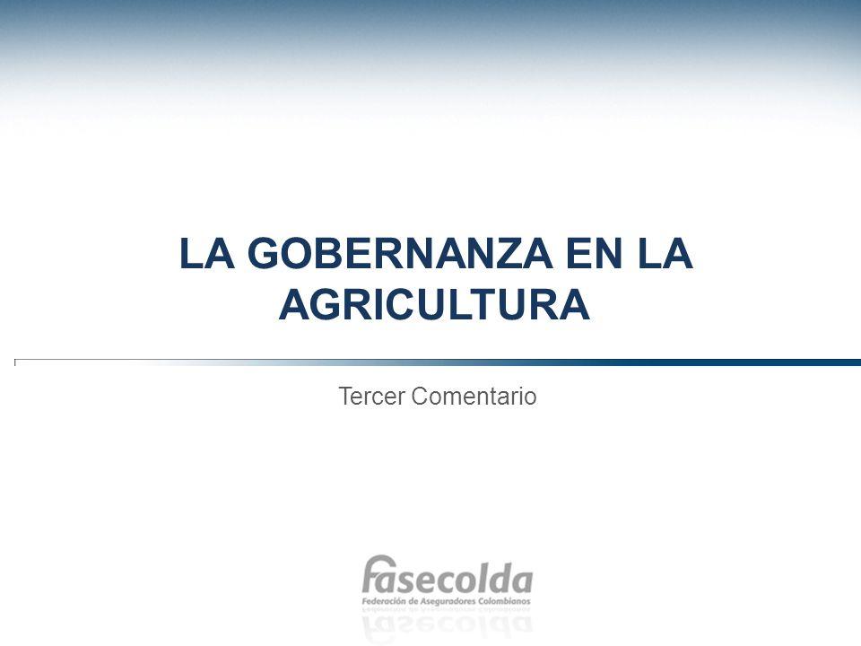 LA GOBERNANZA EN LA AGRICULTURA Tercer Comentario