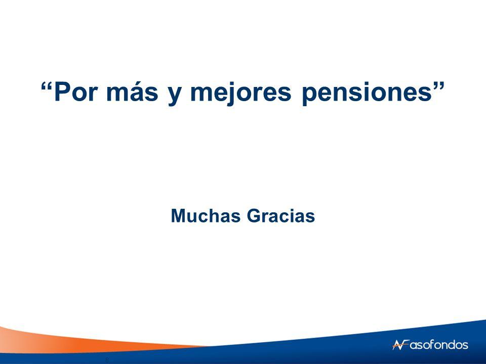 Por más y mejores pensiones Muchas Gracias 8