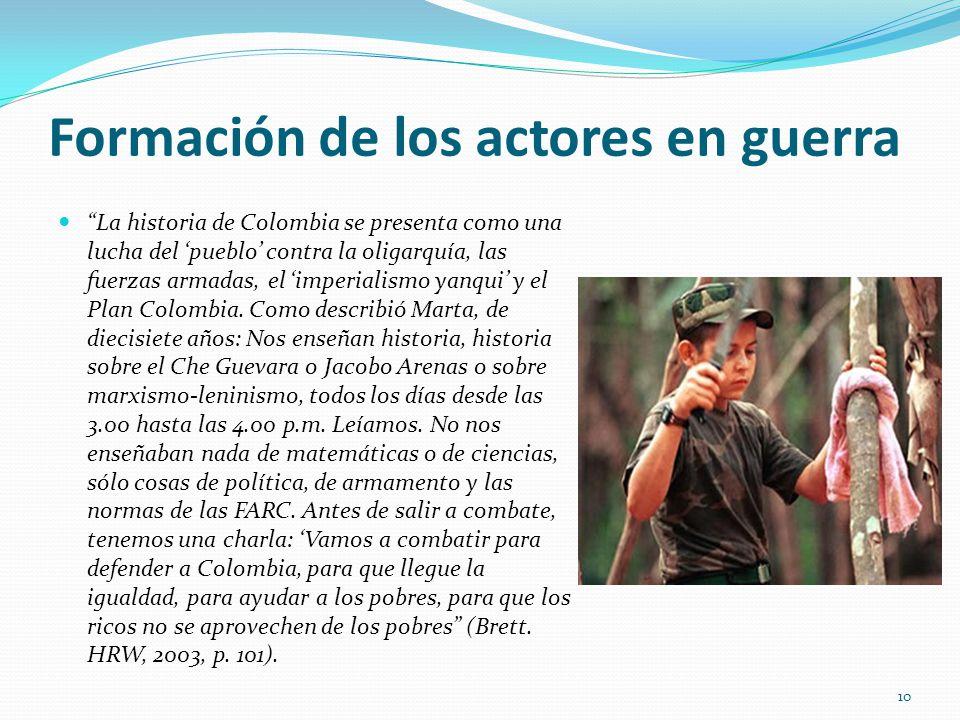 Formación de los actores en guerra La historia de Colombia se presenta como una lucha del pueblo contra la oligarquía, las fuerzas armadas, el imperia