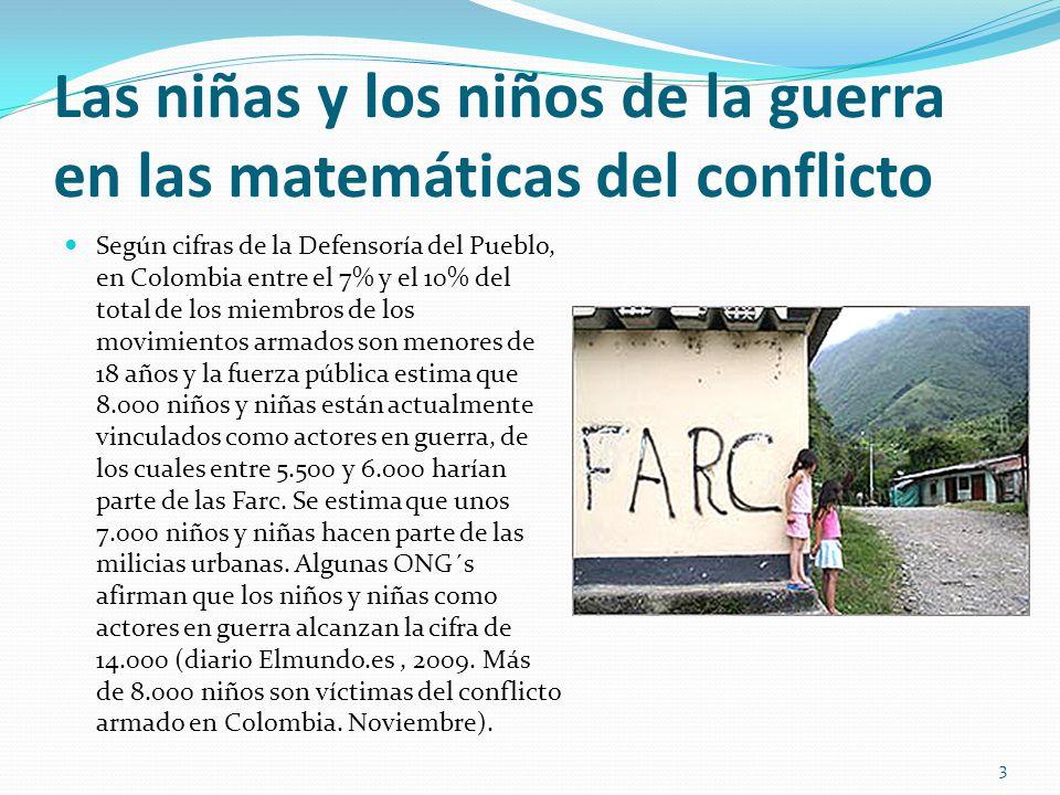 Las niñas y los niños de la guerra en las matemáticas del conflicto Según cifras de la Defensoría del Pueblo, en Colombia entre el 7% y el 10% del tot