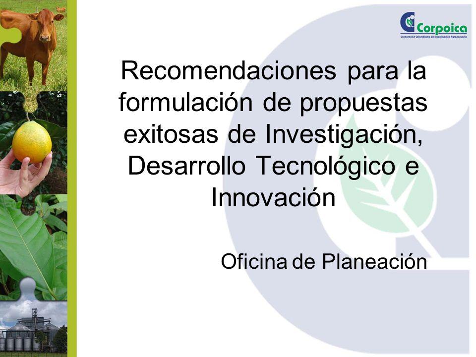 Recomendaciones para la formulación de propuestas exitosas de Investigación, Desarrollo Tecnológico e Innovación Oficina de Planeación