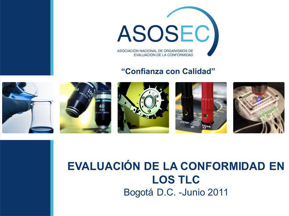 EVALUACIÓN DE LA CONFORMIDAD EN LOS TLC Bogotá D.C. -Junio 2011