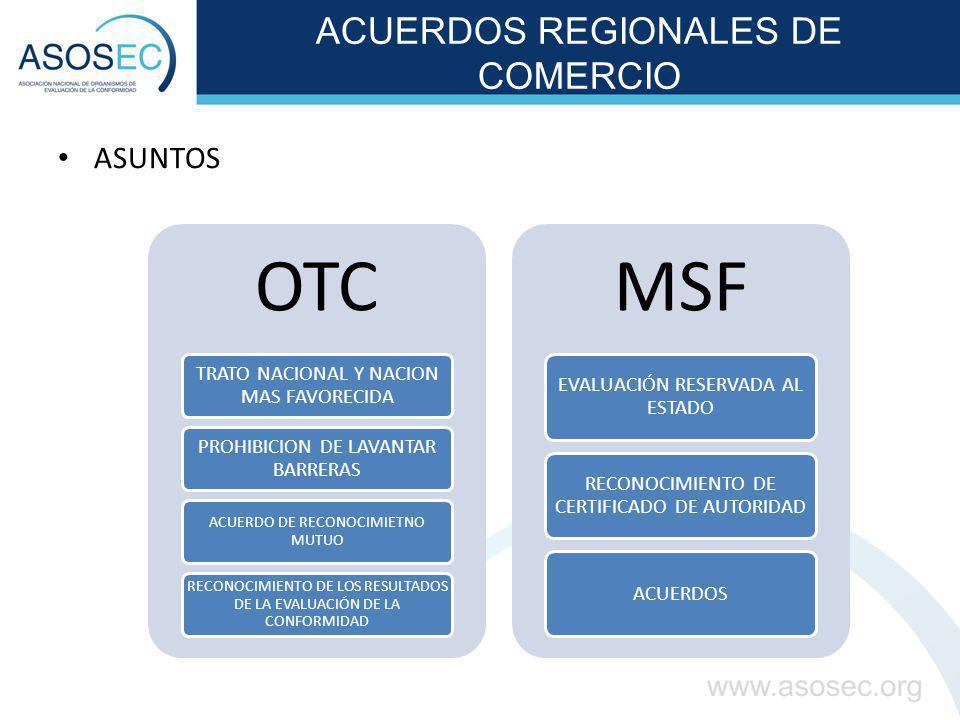 ACUERDOS REGIONALES DE COMERCIO ASUNTOS OTC TRATO NACIONAL Y NACION MAS FAVORECIDA PROHIBICION DE LAVANTAR BARRERAS ACUERDO DE RECONOCIMIETNO MUTUO RE