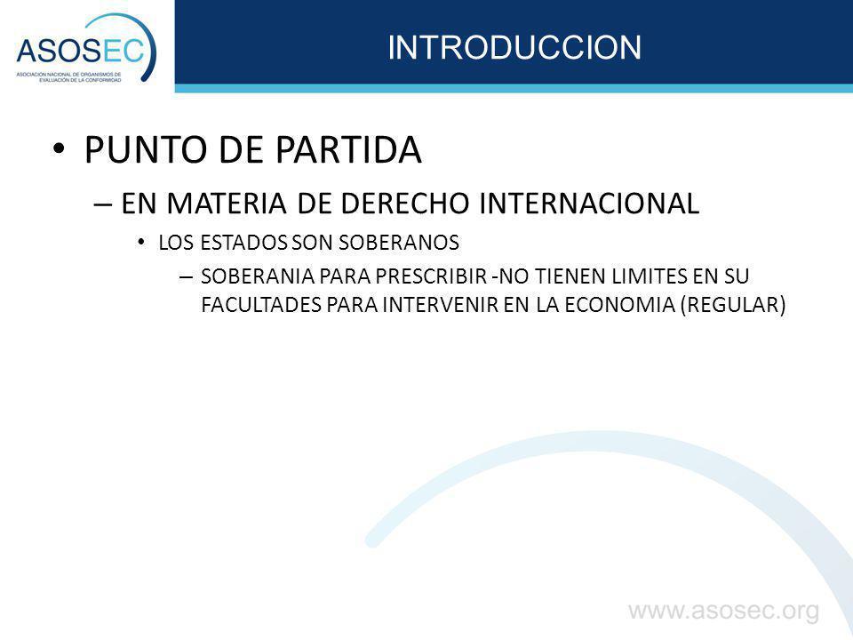 INTRODUCCION PUNTO DE PARTIDA – EN MATERIA DE DERECHO INTERNACIONAL LOS ESTADOS SON SOBERANOS – SOBERANIA PARA PRESCRIBIR -NO TIENEN LIMITES EN SU FAC