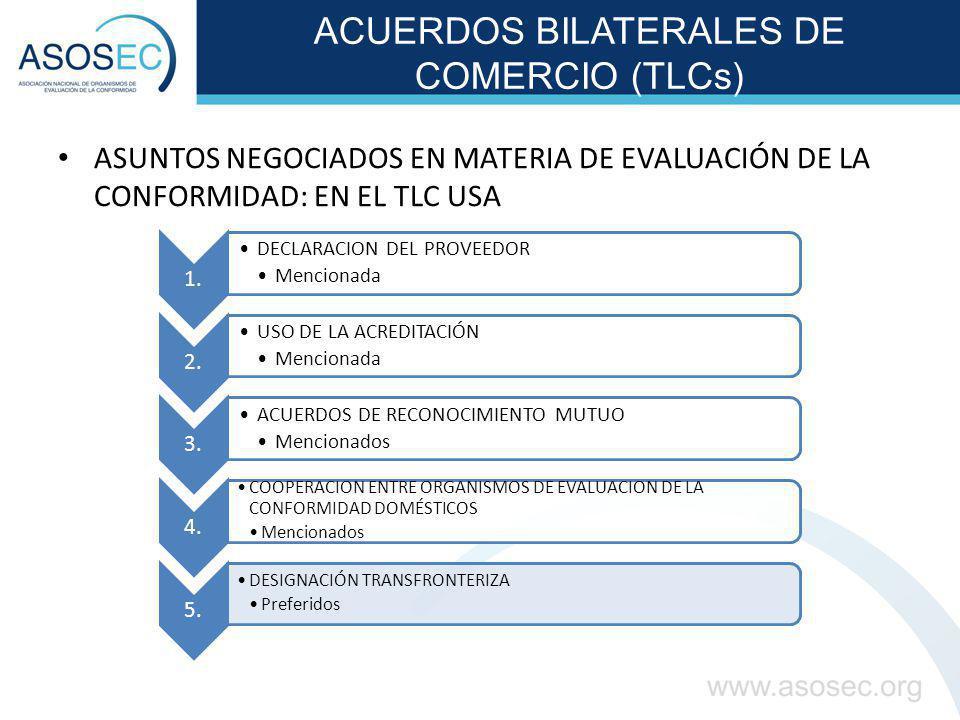 ACUERDOS BILATERALES DE COMERCIO (TLCs) ASUNTOS NEGOCIADOS EN MATERIA DE EVALUACIÓN DE LA CONFORMIDAD: EN EL TLC USA 1. DECLARACION DEL PROVEEDOR Menc