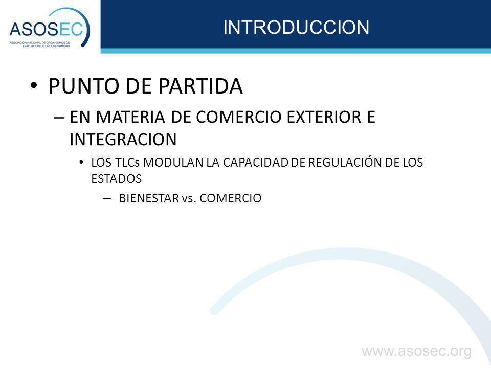 ACUERDOS BILATERALES DE COMERCIO (TLCs) ASUNTOS NEGOCIADOS EN MATERIA DE EVALUACIÓN DE LA CONFORMIDAD: EN EL TLC UE 1.