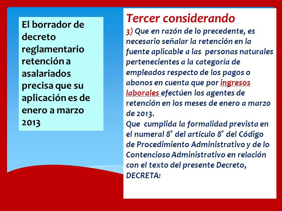 Tercer considerando 3) Que en razón de lo precedente, es necesario señalar la retención en la fuente aplicable a las personas naturales pertenecientes