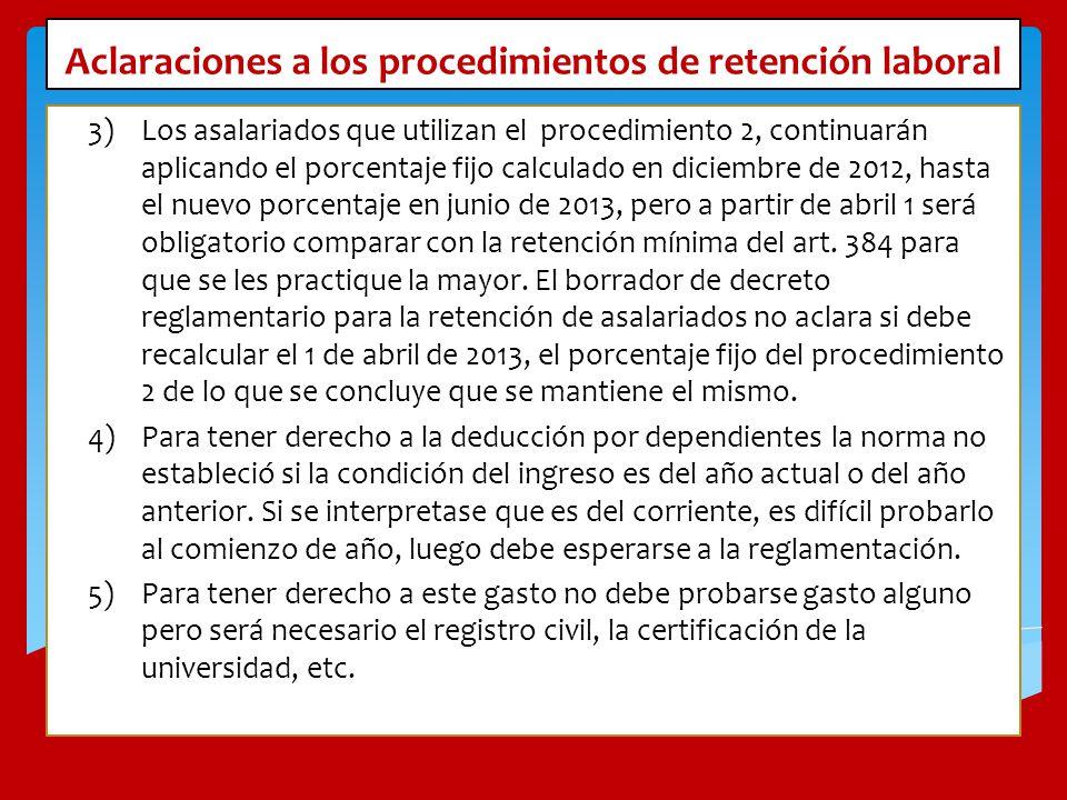 Aclaraciones a los procedimientos de retención laboral 3)Los asalariados que utilizan el procedimiento 2, continuarán aplicando el porcentaje fijo cal