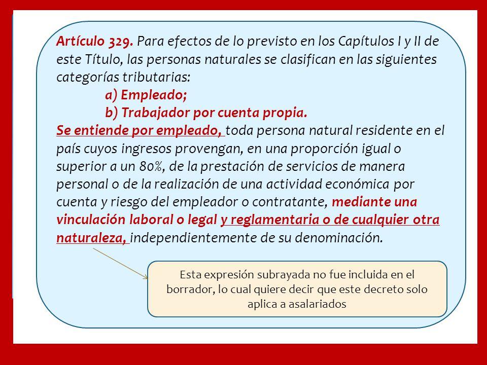 Artículo 329. Para efectos de lo previsto en los Capítulos I y II de este Título, las personas naturales se clasifican en las siguientes categorías tr