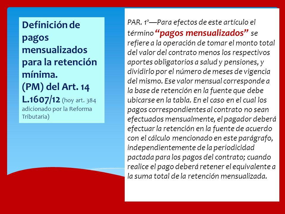 Aclaraciones a los procedimientos de retención laboral 1)La tabla del artículo 383 del ET será utilizada a partir del 1 de abril de 2013 para los asalariados que no sean contribuyentes declarantes del impuesto sobre la renta ya que no les aplica la retención mínima del art.