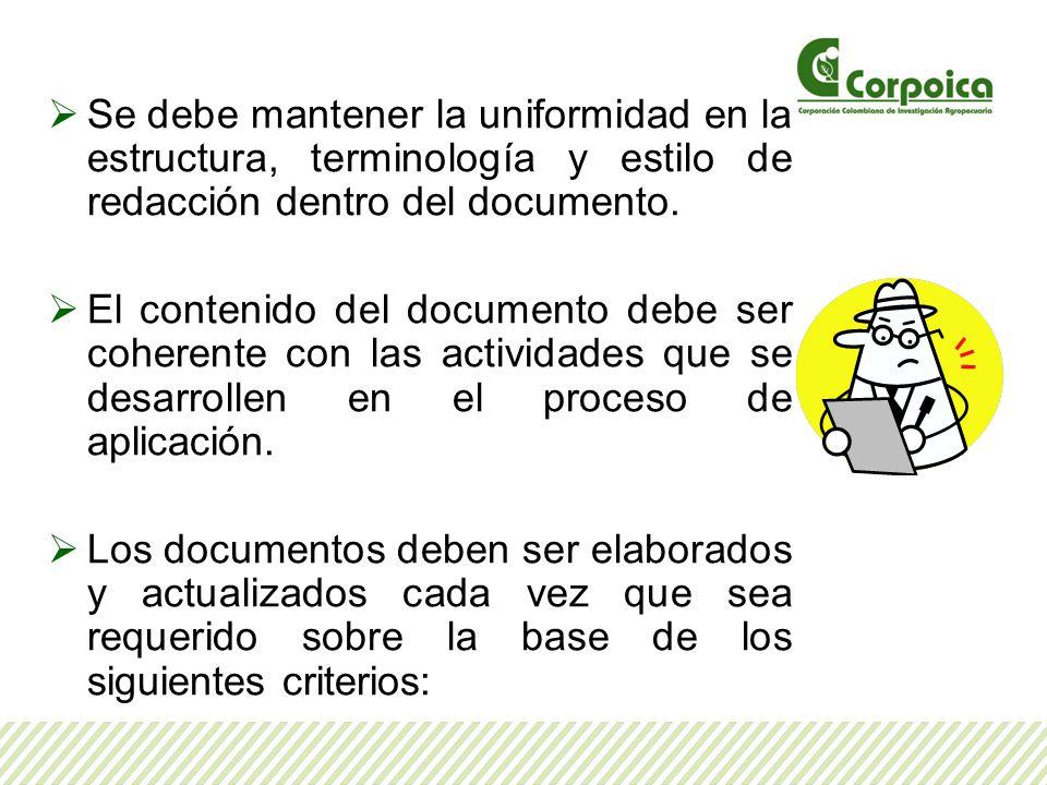 Se debe mantener la uniformidad en la estructura, terminología y estilo de redacción dentro del documento. El contenido del documento debe ser coheren
