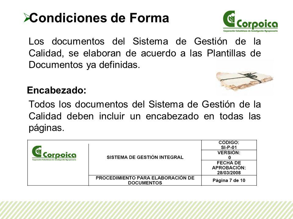 Los documentos del Sistema de Gestión de la Calidad, se elaboran de acuerdo a las Plantillas de Documentos ya definidas. Encabezado: Todos los documen