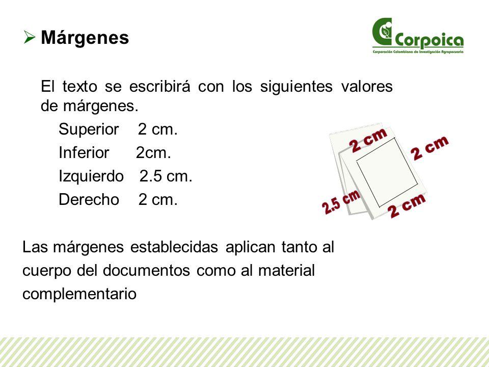 Márgenes El texto se escribirá con los siguientes valores de márgenes. Superior 2 cm. Inferior 2cm. Izquierdo 2.5 cm. Derecho 2 cm. Las márgenes estab