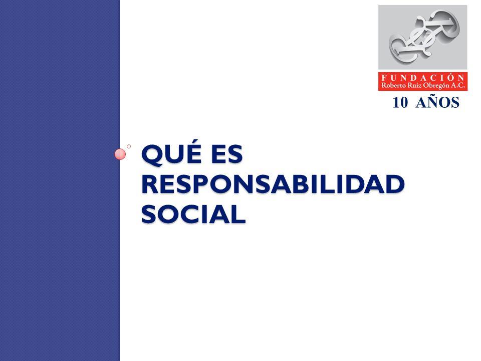QUÉ ES RESPONSABILIDAD SOCIAL 10 AÑOS