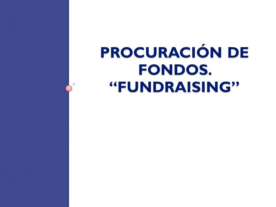 PROCURACIÓN DE FONDOS. FUNDRAISING
