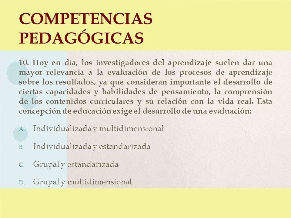 COMPETENCIAS PEDAGÓGICAS 10. Hoy en día, los investigadores del aprendizaje suelen dar una mayor relevancia a la evaluación de los procesos de aprendi