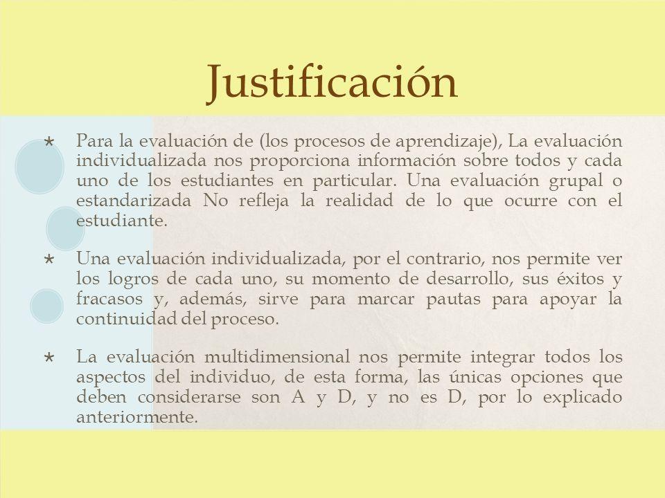 Justificación Para la evaluación de (los procesos de aprendizaje), La evaluación individualizada nos proporciona información sobre todos y cada uno de