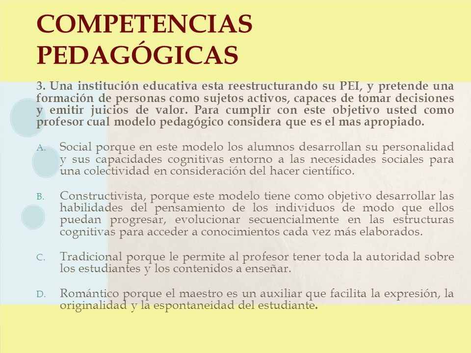 COMPETENCIAS PEDAGÓGICAS 3. Una institución educativa esta reestructurando su PEI, y pretende una formación de personas como sujetos activos, capaces