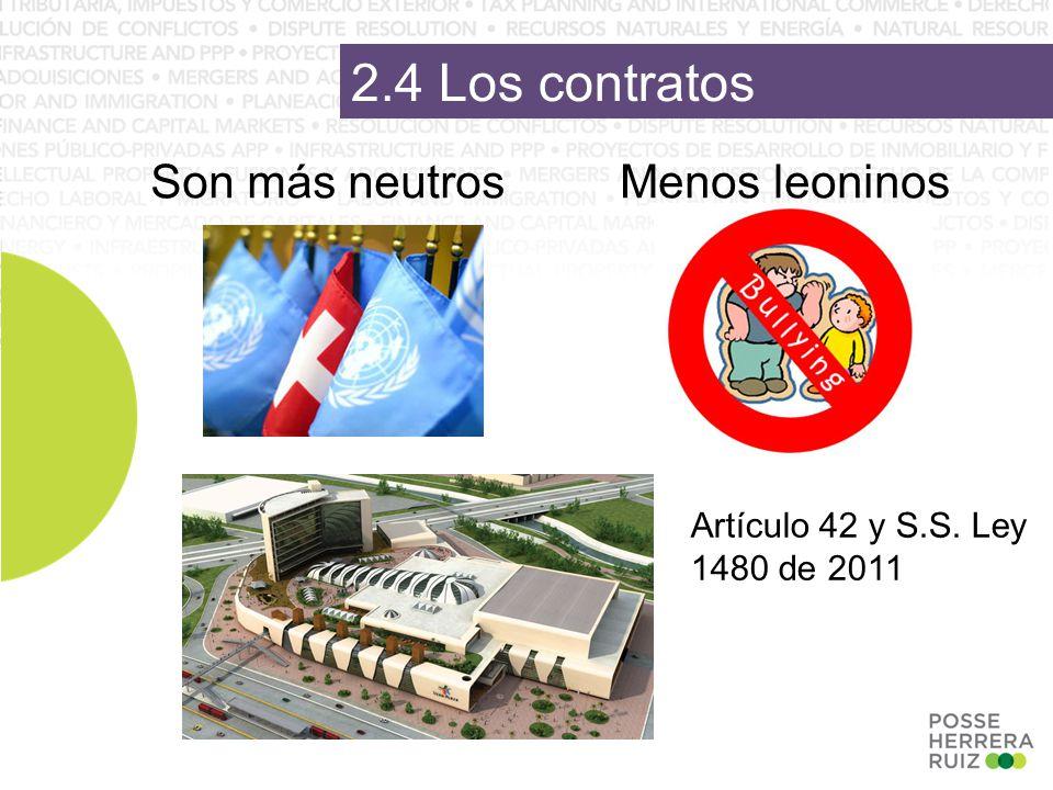 2.4 Los contratos Son más neutrosMenos leoninos Artículo 42 y S.S. Ley 1480 de 2011