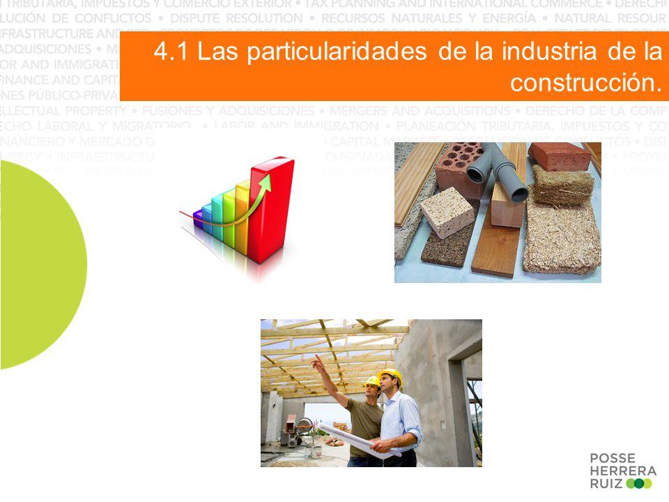 4.1 Las particularidades de la industria de la construcción.
